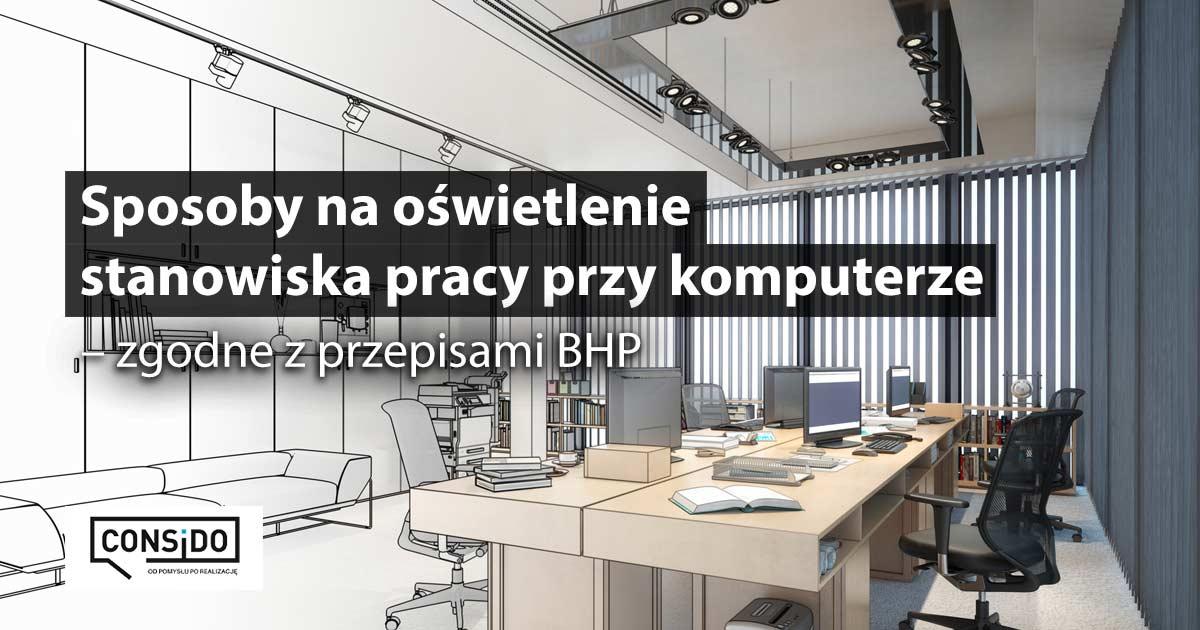 Sposoby Na Oświetlenie Stanowiska Pracy Przy Komputerze Wg